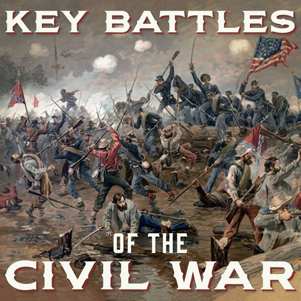 Podcast Review: Key Battles of the Civil War